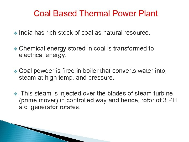 Coal Based Thermal Power Plant v India has rich stock of coal as natural