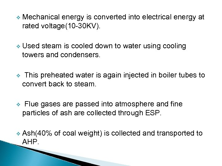 v Mechanical energy is converted into electrical energy at rated voltage(10 -30 KV). v