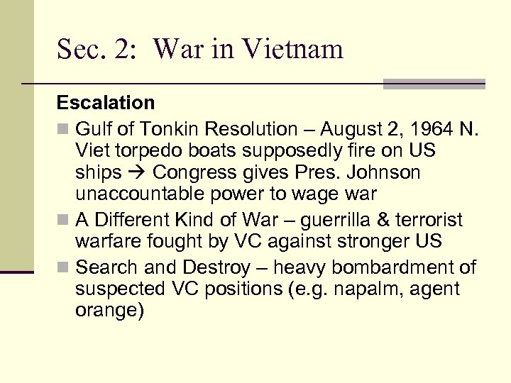 Sec. 2: War in Vietnam Escalation n Gulf of Tonkin Resolution – August 2,