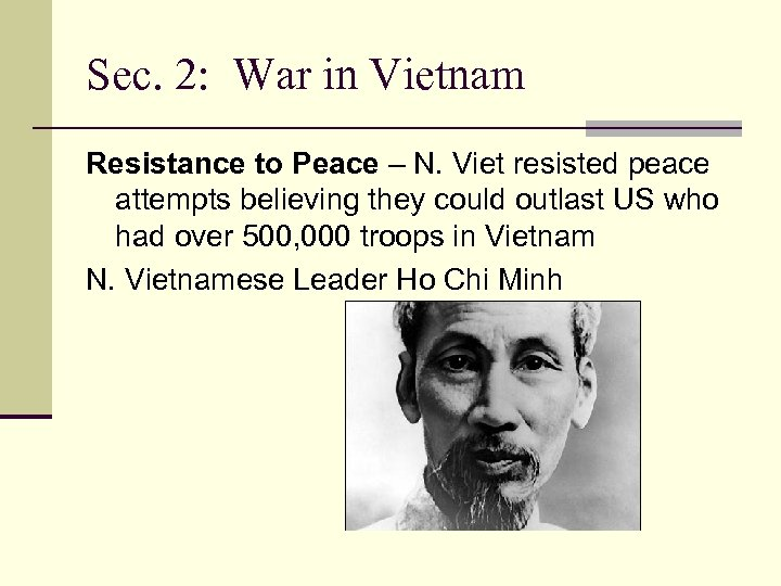 Sec. 2: War in Vietnam Resistance to Peace – N. Viet resisted peace attempts