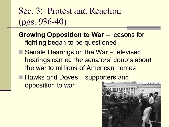 Sec. 3: Protest and Reaction (pgs. 936 -40) Growing Opposition to War – reasons