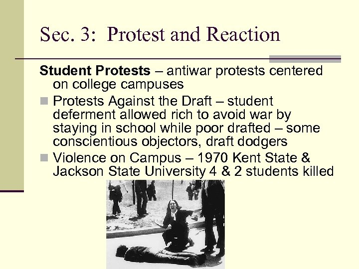 Sec. 3: Protest and Reaction Student Protests – antiwar protests centered on college campuses