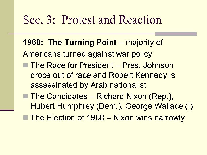 Sec. 3: Protest and Reaction 1968: The Turning Point – majority of Americans turned