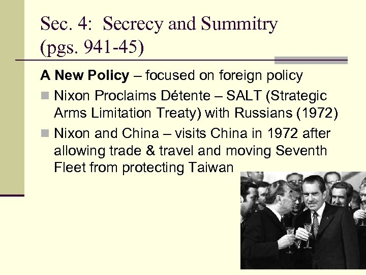 Sec. 4: Secrecy and Summitry (pgs. 941 -45) A New Policy – focused on