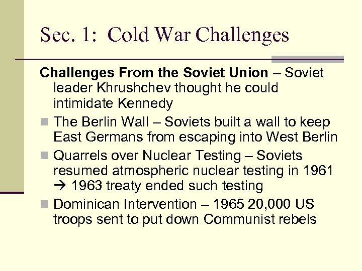 Sec. 1: Cold War Challenges From the Soviet Union – Soviet leader Khrushchev thought