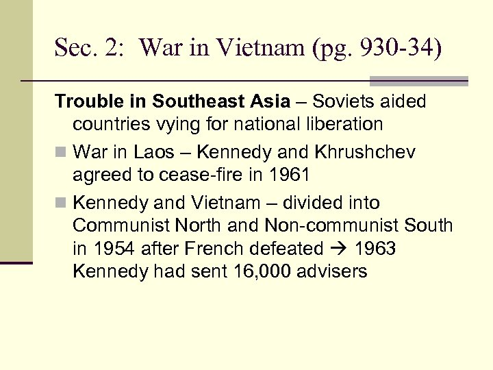 Sec. 2: War in Vietnam (pg. 930 -34) Trouble in Southeast Asia – Soviets