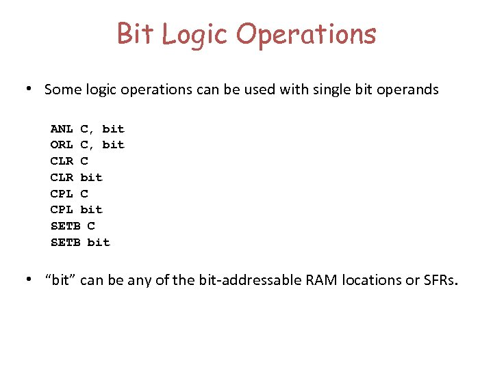 Bit Logic Operations • Some logic operations can be used with single bit operands