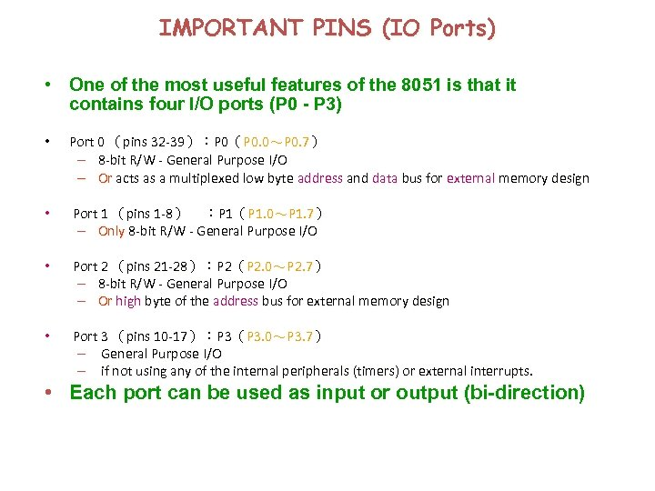 IMPORTANT PINS (IO Ports) • One of the most useful features of the 8051