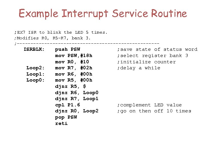 Example Interrupt Service Routine ; EX 7 ISR to blink the LED 5 times.