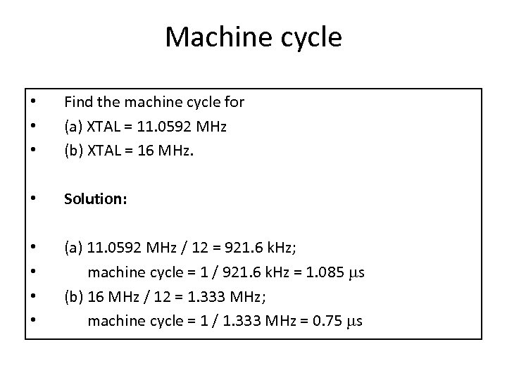 Machine cycle • • • Find the machine cycle for (a) XTAL = 11.