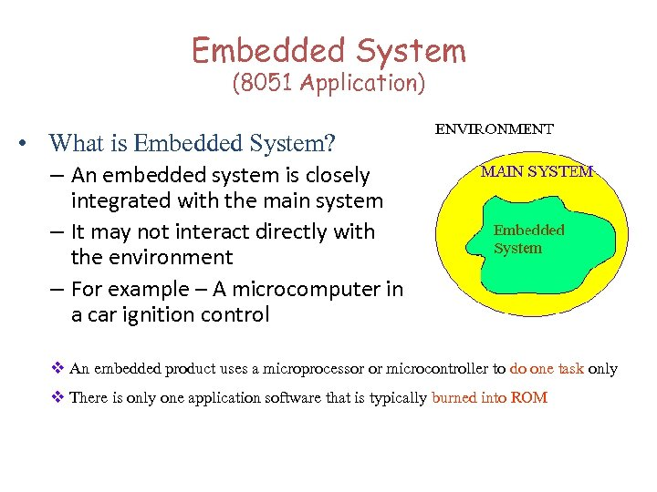 Embedded System (8051 Application) • What is Embedded System? – An embedded system is