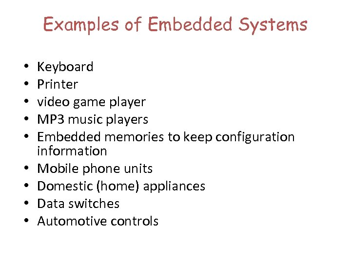 Examples of Embedded Systems • • • Keyboard Printer video game player MP 3