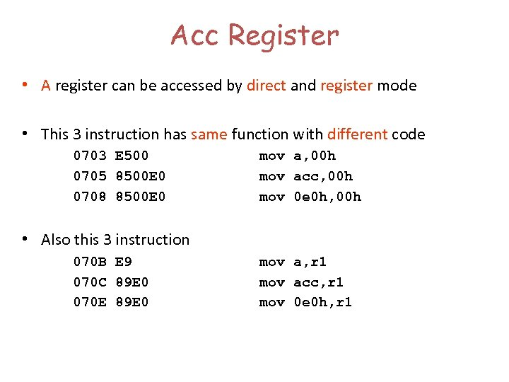 Acc Register • A register can be accessed by direct and register mode •