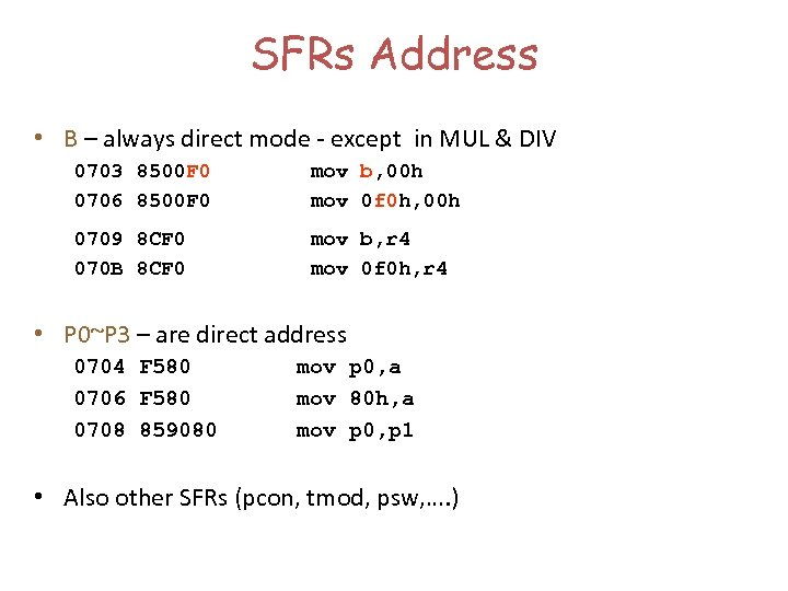 SFRs Address • B – always direct mode - except in MUL & DIV
