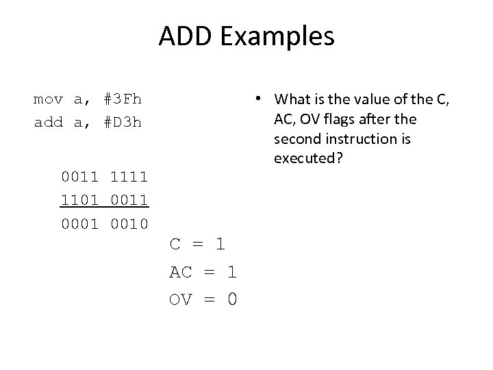 ADD Examples • What is the value of the C, AC, OV flags after