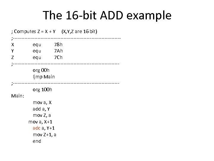 The 16 -bit ADD example ; Computes Z = X + Y (X, Y,