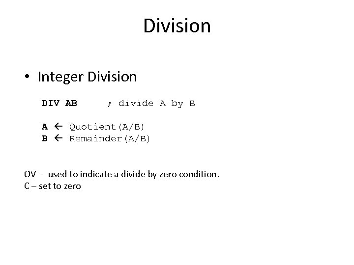Division • Integer Division DIV AB ; divide A by B A Quotient(A/B) B