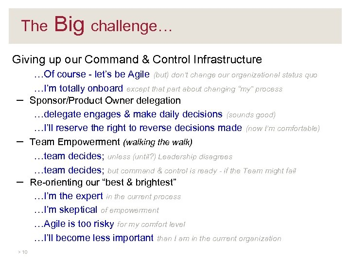 The Big challenge… Giving up our Command & Control Infrastructure – – – >