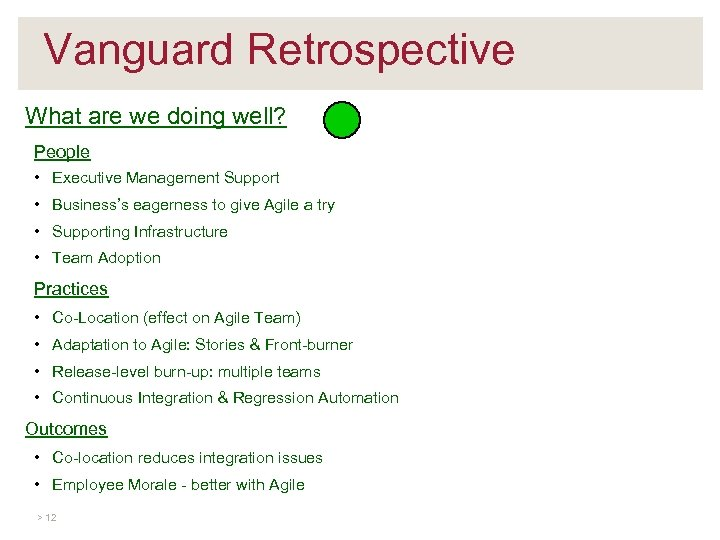 Vanguard Retrospective What are we doing well? People • Executive Management Support • Business's