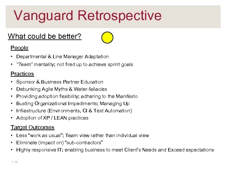 Vanguard Retrospective What could be better? People • Departmental & Line Manager Adaptation •