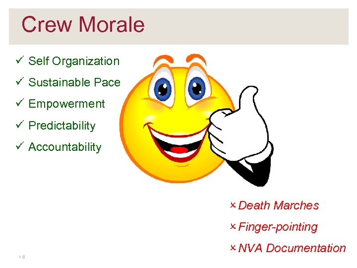 Crew Morale ü Self Organization ü Sustainable Pace ü Empowerment ü Predictability ü Accountability