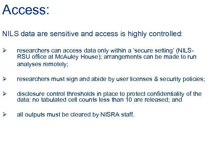 Access: NILS data are sensitive and access is highly controlled: Ø researchers can access