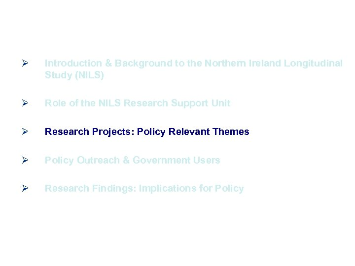 Ø Introduction & Background to the Northern Ireland Longitudinal Study (NILS) Ø Role of