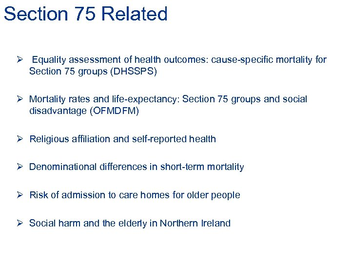 Section 75 Related Ø Equality assessment of health outcomes: cause-specific mortality for Section 75