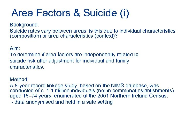 Area Factors & Suicide (i) Background: Suicide rates vary between areas: is this due
