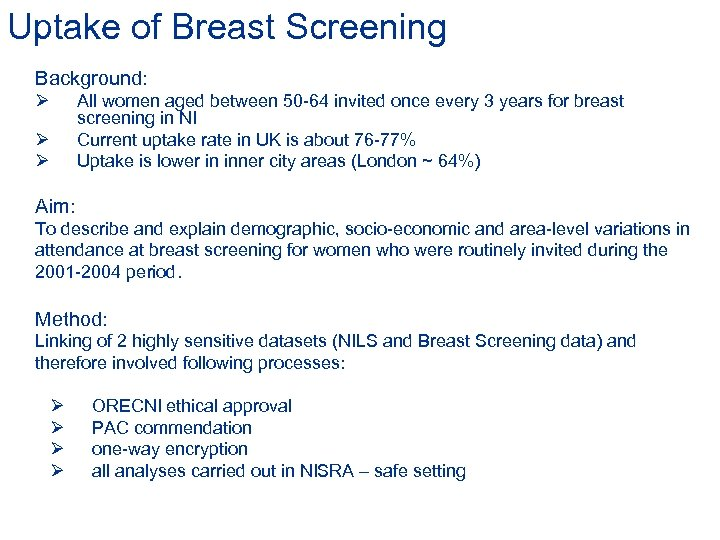 Uptake of Breast Screening Background: Ø Ø Ø All women aged between 50 -64