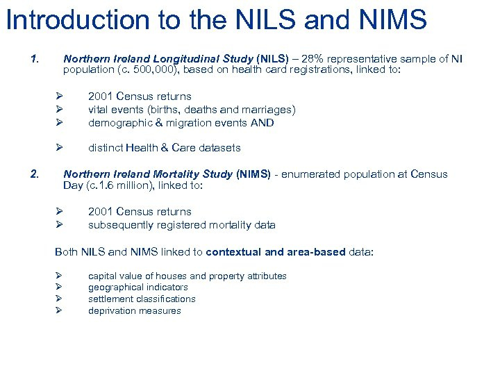 Introduction to the NILS and NIMS 1. Northern Ireland Longitudinal Study (NILS) – 28%