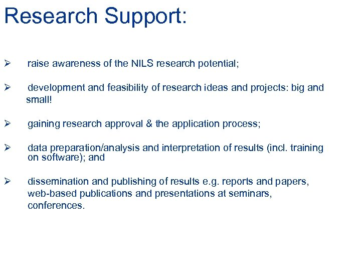Research Support: Ø raise awareness of the NILS research potential; Ø development and feasibility