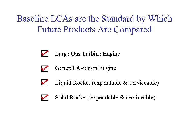 Baseline LCAs are the Standard by Which Future Products Are Compared Large Gas Turbine