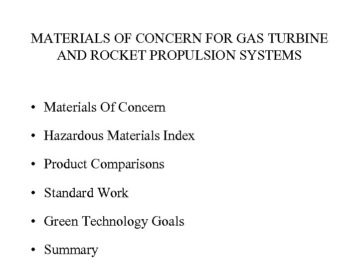 MATERIALS OF CONCERN FOR GAS TURBINE AND ROCKET PROPULSION SYSTEMS • Materials Of Concern
