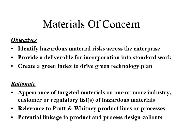 Materials Of Concern Objectives • Identify hazardous material risks across the enterprise • Provide