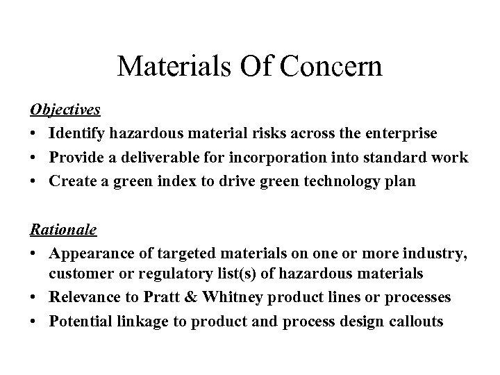 Materials Of Concern Objectives • Identify hazardous material risks across the enterprise • Provide
