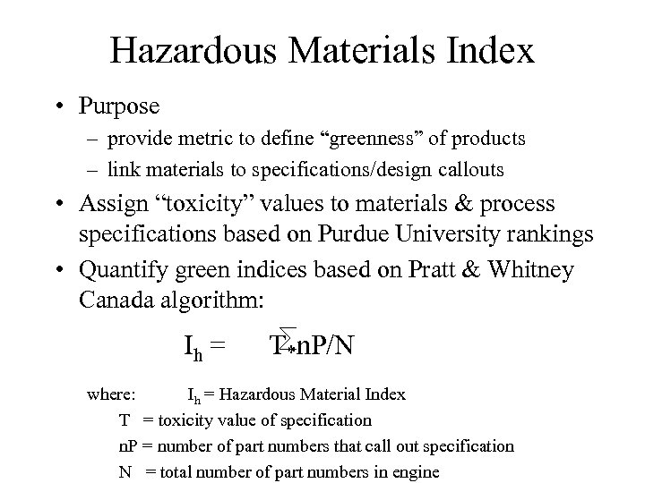 "Hazardous Materials Index • Purpose – provide metric to define ""greenness"" of products –"