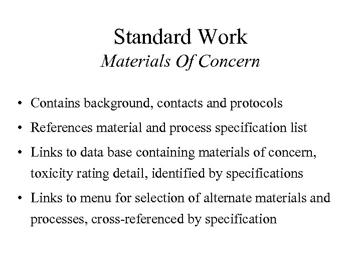 Standard Work Materials Of Concern • Contains background, contacts and protocols • References material
