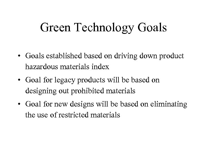 Green Technology Goals • Goals established based on driving down product hazardous materials index