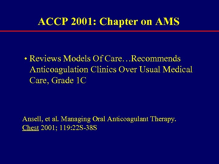 ACCP 2001: Chapter on AMS • Reviews Models Of Care…Recommends Anticoagulation Clinics Over Usual