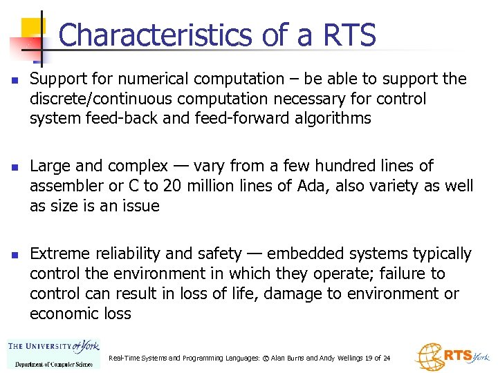 Characteristics of a RTS n n n Support for numerical computation – be able