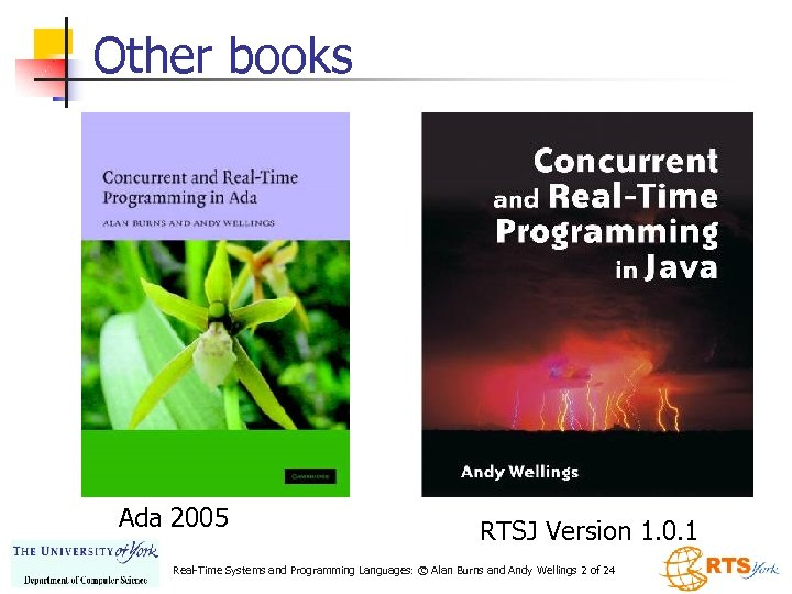 Other books Ada 2005 RTSJ Version 1. 0. 1 Real-Time Systems and Programming Languages: