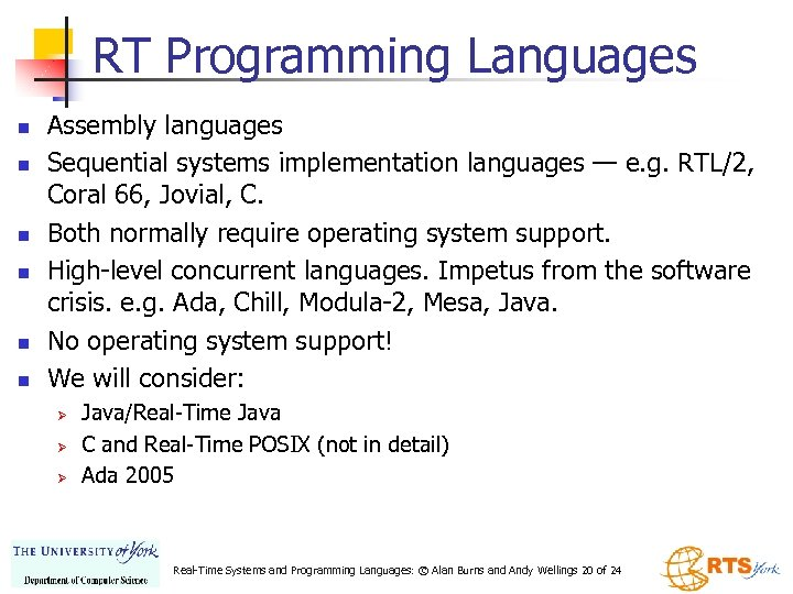 RT Programming Languages n n n Assembly languages Sequential systems implementation languages — e.