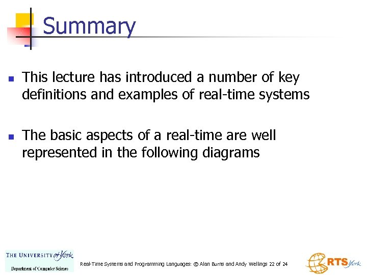 Summary n n This lecture has introduced a number of key definitions and examples