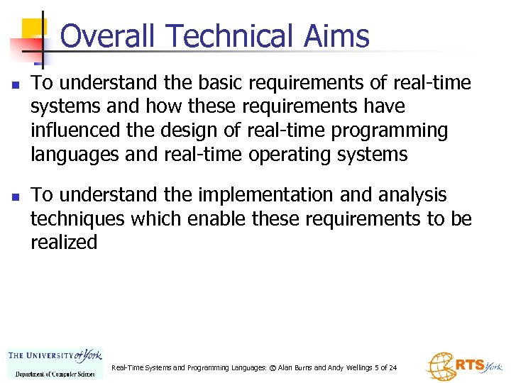 Overall Technical Aims n n To understand the basic requirements of real-time systems and