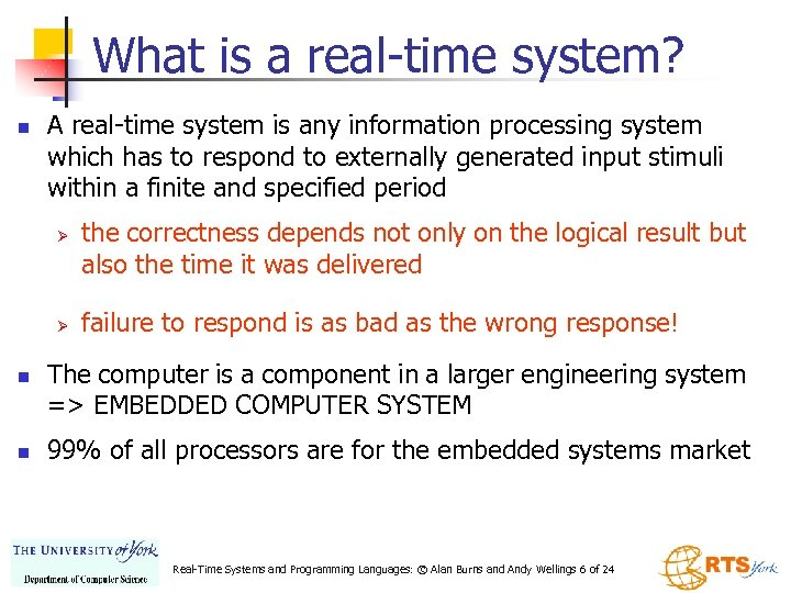 What is a real-time system? n A real-time system is any information processing system