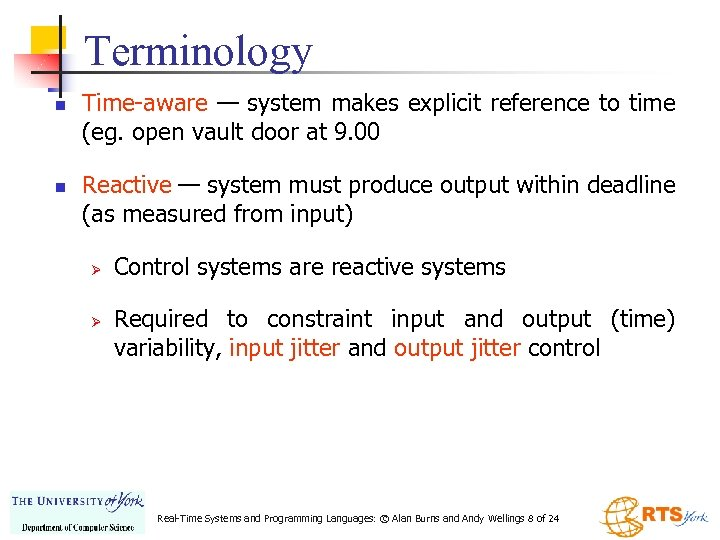Terminology n n Time-aware — system makes explicit reference to time (eg. open vault