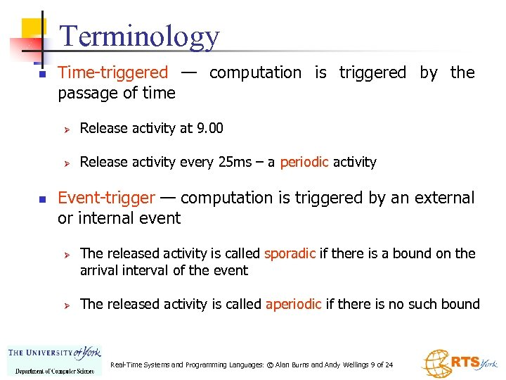 Terminology n Time-triggered — computation is triggered by the passage of time Ø Ø
