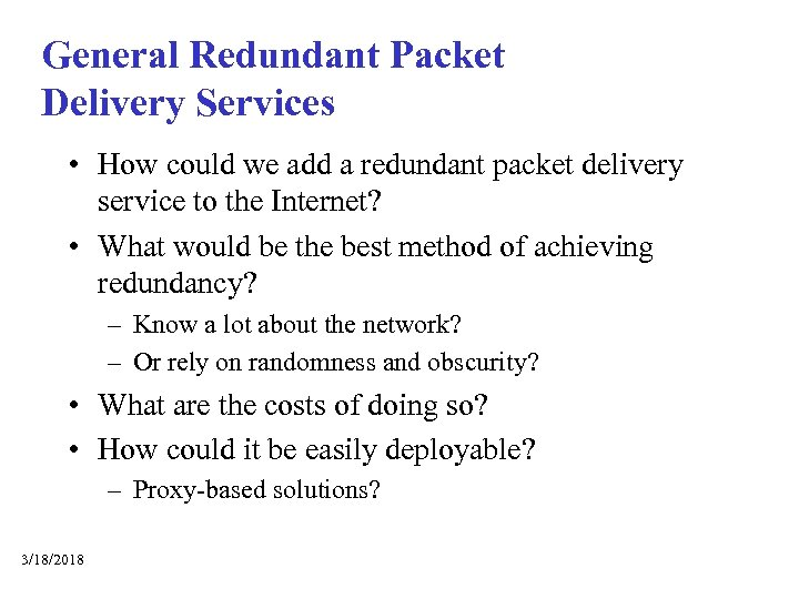 General Redundant Packet Delivery Services • How could we add a redundant packet delivery