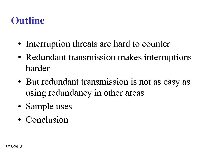 Outline • Interruption threats are hard to counter • Redundant transmission makes interruptions harder